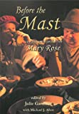 Before the Mast: Life and Death Aboard the Mary Rose (The Archaeology of the Mary Rose)