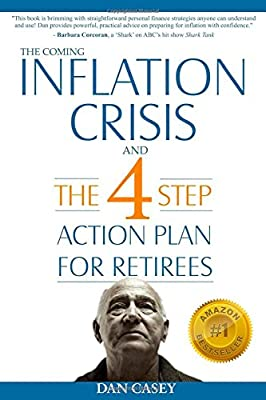 The Coming Inflation Crisis and the 4 Step Action Plan for Retirees de Dan Casey