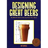Designing Great Beers: The Ultimate Guide to Brewing Classic Beer Stylesby Ray Daniels