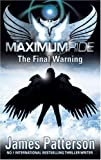 Maximum Ride: The Final Warning (Maximum Ride Childrens Version)