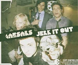 Jerk It Out - Caesars: Amazon.de: Musik