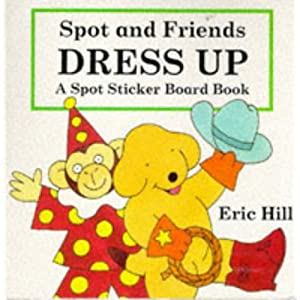 Spot and His Friends Dress Up Hb (Spot Books)