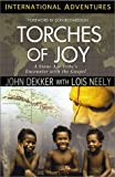 Torches of Joy: A Stone Age Tribes Encounter With the Gospel (International Adventures)