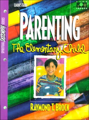 Parenting the Elementary Child (Spiritual Discovery Series)