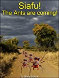Siafu! The Ants Are Coming!