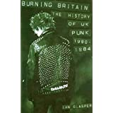 "Burning Britain: The History of UK Punk 1980-1984von ""Ian Glasper"""