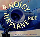 img - for By Mike Downs The Noisy Airplane Ride [Hardcover] book / textbook / text book