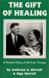 The Gift of Healing: A Personal Story of Spiritual Therapy