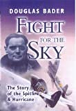 img - for FIGHT FOR THE SKY: The Story of the Spitfire and Hurricane book / textbook / text book
