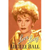 Love, Lucy ~ Lucille Ball