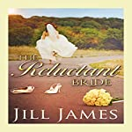 The Reluctant Bride: A Lake Willowbee Novella | Jill James