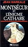 echange, troc Jean Markale - Montségur et l'énigme Cathare