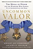 img - for Uncommon Valor: The Medal of Honor and the Warriors Who Earned It in Afghanistan and Iraq book / textbook / text book