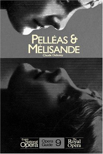 Pelleas & Melisande: English National Opera Guide 9 (English National Opera Guides)
