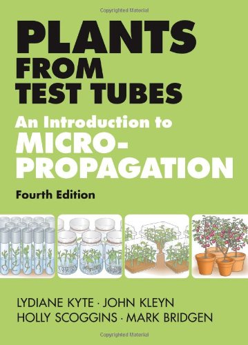 Plants From Test Tubes: An Introduction To Micropropogation, 4Th Edition