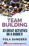 Team Building: 33 Fantastic Team Buil...