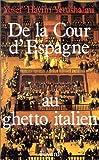 echange, troc Yosef Hayim Yerushalmi - De la Cour d'Espagne au Ghetto italien: Isaac Cardoso et le marranisme au XVIIe siècle