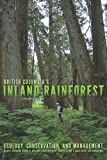 img - for British Columbia's Inland Rainforest: Ecology, Conservation, and Management book / textbook / text book
