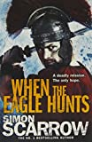 Simon Scarrow When the Eagle Hunts