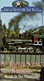 Mt. Rainier Scenic Railroad [VHS]