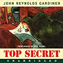 Top Secret Audiobook by John Reynolds Gardiner Narrated by B.D. Wong