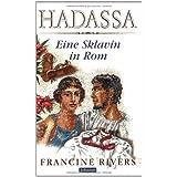 """Hadassa - eine Sklavin in Romvon """"Francine Rivers"""""""