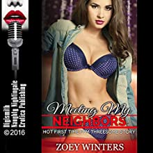 Meeting My Neighbors: Hot First Time FFM Threesome Story Audiobook by Zoey Winters Narrated by K Wilkins