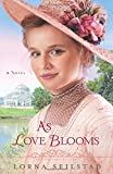 As Love Blooms: A Novel (The Gregory Sisters)