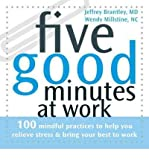 img - for Five Good Minutes at Work: 100 Mindful Practices to Help You Relieve Stress and Bring Y (Five Good Minutes) (Paperback) - Common book / textbook / text book