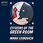 Citizens of the Green Room: Profiles in Courage and Self-Delusion | Mark Leibovich