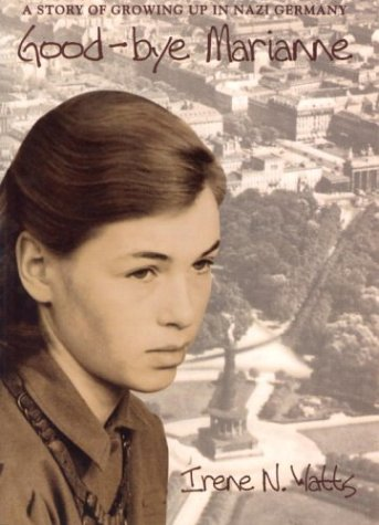 Good-Bye Marianne: A Story of Growing Up in Nazi Germany