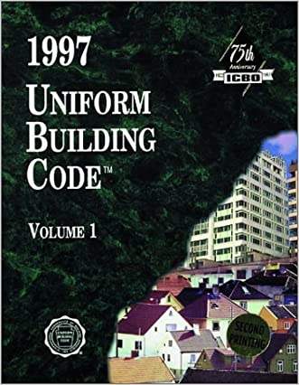 1997 Uniform Building Code, Vol. 1: Administrative, Fire- and Life-Safety, and Field Inspection Provision