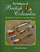 Fly Patterns of British Columbia: The…
