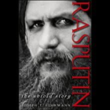 Rasputin: The Untold Story Audiobook by Joseph T. Fuhrmann Narrated by Curtis Sisco