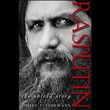 Rasputin: The Untold Story (       UNABRIDGED) by Joseph T. Fuhrmann Narrated by Curtis Sisco