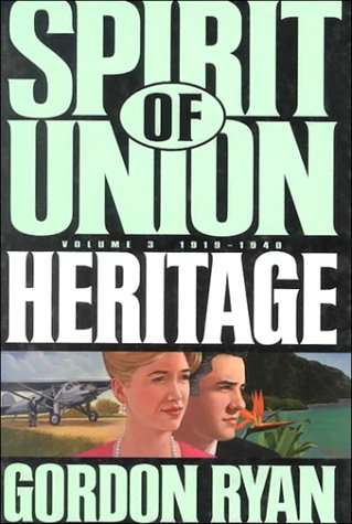 Heritage, 1919-1940: 1919-1940 (Ryan, Gordon, Spirit of Union, V. 3.), GORDON RYAN