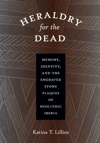 Heraldry for the Dead: Memory, Identity, and the Engraved Stone Plaques of Neolithic Iberia