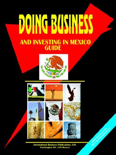 Doing Business And Investing in Mexico (World