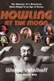 Howling at the Moon: The Odyssey of a Monstrous Music Mogul in an Age of Excess