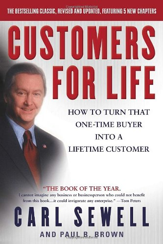 Customers for Life: How to Turn That One-Time Buyer Into...