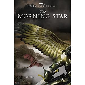 The Morning Star: The Fall of Zion, Book 1 | [J. R. Jones]