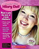 Hangin' With Hilary Duff (0439617324) by Dower, Laura