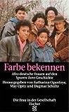 Farbe bekennen: Afro-deutsche Frauen auf den Spuren ihrer Geschichte (German Edition)