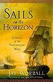 Sails on the Horizon: A Novel of the Napoleonic Wars