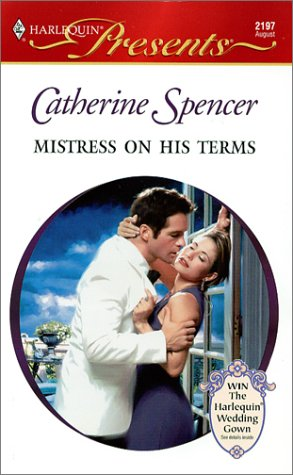 Mistress On His Terms (Presents, 2197), Catherine Spencer