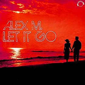 Alex M.-Let It Go