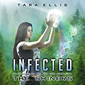 Infected, The Shiners: Forgotten Origins Trilogy, Book 1 | Tara Ellis