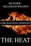 The Heat (The Big Bad Wolf Series)