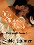 Her Magic Touch (Hell Yeah!)