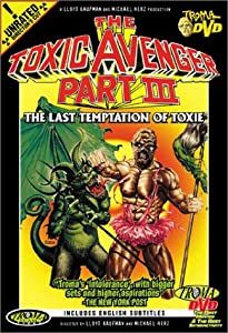 The Toxic Avenger Part III - The Last Temptation Of Toxie (Unrated)